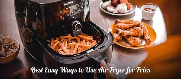 how to Use Air Fryer for Fries
