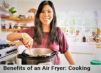 Benefits of an Air Fryer: Cooking